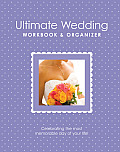 Ultimate Wedding Workbook & Organizer 4th Edition From Americas Top Wedding Experts