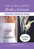 The Ultra Simple Bride & Groom Wedding Planning Guide