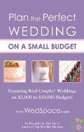 Plan the Perfect Wedding on a Small Budget Featuring $2000 to $10000 Weddings from Real Couples