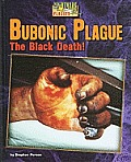 Bubonic Plague: The Black Death! (Nightmare Plagues) by Stephen Person