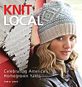Knit Local Celebrating Americas Homegrown Yarns