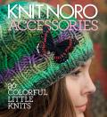 Knit Noro Accessories 30 Colorful Little Knits