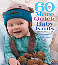 60 More Quick Baby Knits Adorable Projects for Newborns to Tots in 220 Superwash Sport from Cascade Yarns