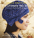 Vogue Knitting The Ultimate Hat Book History Technique Design
