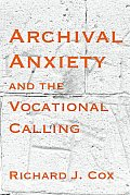 Archival Anxiety and the Vocational Calling Cover