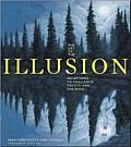 Art of the Illusion Deceptions to Challenge the Eye & the Mind