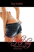 Triple Play: Spanking Erotica