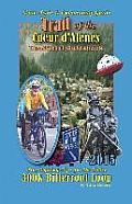 2015 Trail of the Coeur D'Alenes Unofficial Guidebook: Rail-Trail & Community Guide