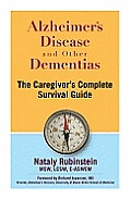 Alzheimers Disease & Other Dementias The Caregivers Complete Survival Guide