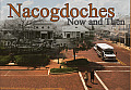 Nacogdoches, Now and Then