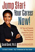 Jump Start Your Career Now! 50 Tips to Promote Your Personal Brand for Career Advancement, Transition, or Reinvention