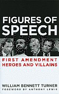 Figures of Speech: First Amendment Heroes and Villains Cover