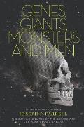 Genes Giants Monsters & Men The Surviving Elites of the Cosmic War & Their Hidden Agenda