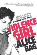 Violence Girl East L A Rage to Hollywood Stage a Chicana Punk Story