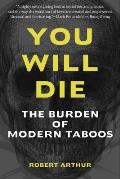 You Will Die The Burden of Modern Taboos