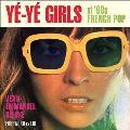 Ye Ye Girls of 60s French Pop