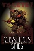 Mussolini's Spies: Italian Military Espionage, 1940-1943