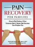Pain Recovery for Families [Kindle Edition]: How to Find Balance When Someone Else's Chronic Pain Becomes Your Problem Too