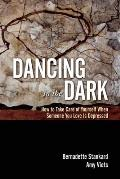 Dancing in the Dark: How to Take Care of Yourself When Someone You Love Is Depressed Cover