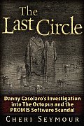 The Last Circle: Danny Casolaro's...