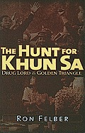 The Hunt for Khun Sa: Drug Lord of the Golden Triangle