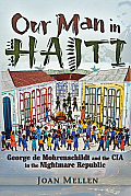 Our Man in Haiti: George de Mohrenschildt and the CIA in the Nightmare Republic
