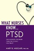 What Nurses Know... PTSD (What Nurses Know)