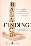 Finding Balance: Healing from a Decade of Vestibular Disorders