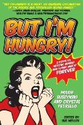 But I'm Hungry!: 2 Steps to Beating Hunger and Losing Weight Forever Cover