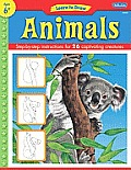 Learn to Draw Animals: Learn to Draw and Color 26 Wild Creatures, Step by Easy Step, Shape by Simple Shape!