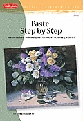 Pastel Step by Step (Artist's Library) Cover