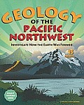 Geology of the Pacific Northwest: Investigate How the Earth Was Formed with 15 Projects (Build It Yourself) Cover
