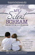 My Silent Scream: Finding Hope & Grace to Endure: Inside a Mother's Struggle to Raise a Child with OCD, ADHD, & Asperger's Syndrome