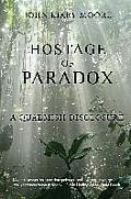 Hostage of Paradox: : A Qualmish Disclosure