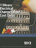 Means Electrical Change Order Cost Data #25TH: 2013 Rsmeans Electrical Change Order Cost Data: Means Electrical Change Order