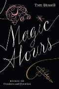 Magic Hours: Essays on Creators and Creation Cover
