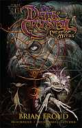 Dark Crystal Creation Myths Volume 01
