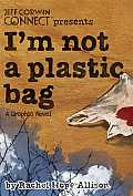 I'm Not a Plastic Bag Cover