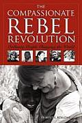 Compassionate Rebel Revolution Ordinary People Changing the World