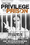 From Privilege to Prison: Finding Purpose in a Dark Place
