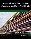 Applied Linear Algebra and Optimization Using MATLAB [With CDROM]