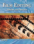 Film Editing: Theory and Practice [With DVD]