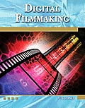 Digital Filmmaking: An Introduction (Digital Filmmaker)