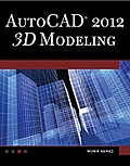 AutoCAD 2012 3D Modeling [With DVD]