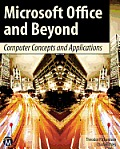 Microsoft Office and beyond; computer concepts and applications. (DVD included)