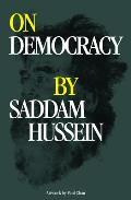 On Democracy by Saddam Hussein