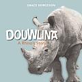 Dowlina: A Rhino's Story