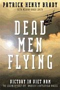 Dead Men Flying: Victory in Viet Nam, the Legend of Dust Off: America's Battlefield Angels Cover