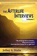 The Afterlife Interviews: Volume...