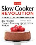 Slow Cooker Revolution, Volume 2: The Eas-Prep Edition